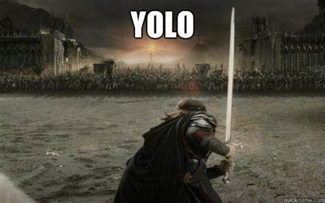 Aragorn Meme - yolo facebook aragorn quickmeme