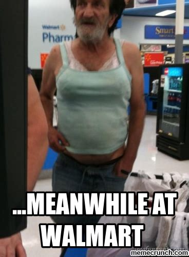 Walmart Memes - meanwhile at walmart