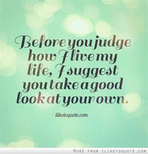 Mirrors Quot We Say Their Beautiful Before They Destroy Us by 60 Top Judgement Quotes Sayings