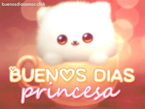imagenes buenos dias mi princesa frases de buenos dias bonitas para un amor
