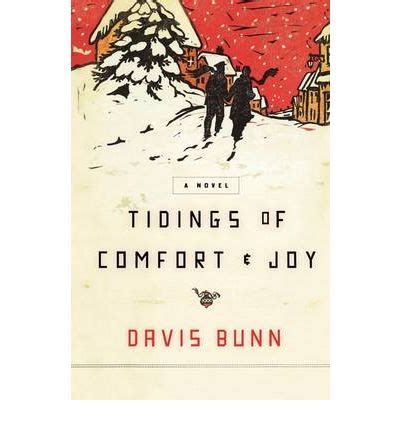 good tidings of comfort and joy tidings of comfort joy t davis bunn 9781595548306