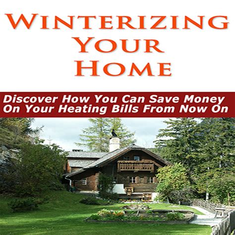 winterizing your home discover how you can save money on