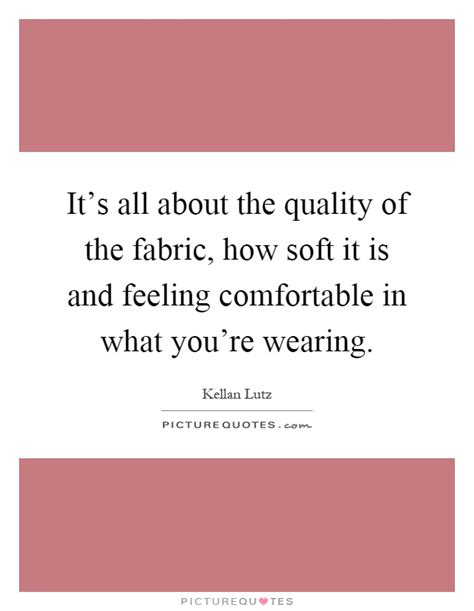 feeling comfortable kellan lutz quotes sayings 42 quotations