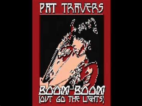 Boom Boom Out Go The Lights by Boom Boom Out Go The Lights Pat Travers
