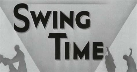 swing time bobby rivers tv quot swing time quot 1936