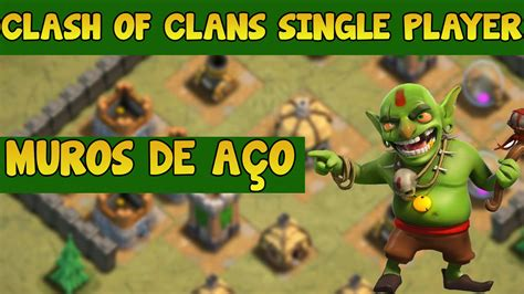 clash of clans single player clash of clans single player 25 muros de a 231 o youtube