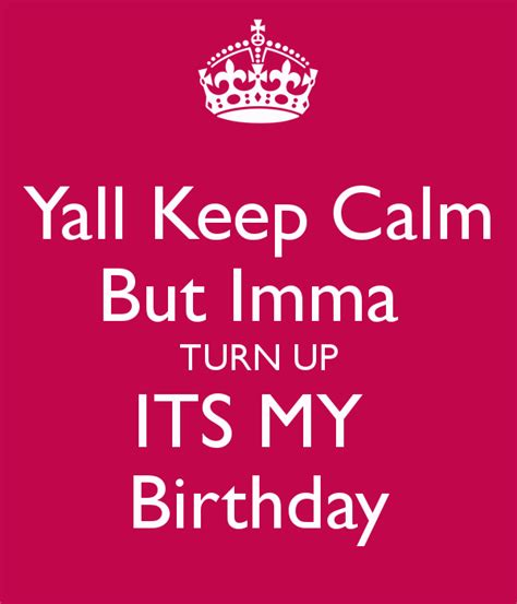 Its My Birthday by Its My Birthday Quotes Quotesgram