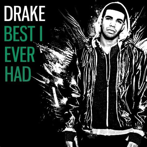 best i ever had drake quot best i ever had quot chatter impose magazine