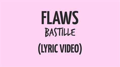 bastille flaws lyrics bastille flaws lyrics hd