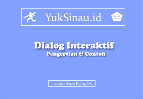 contoh dialog interaktif terbaru contoh dialog interaktif singkat dalam bentuk percakapan