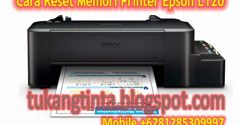 Printer Epson L120 Infus pusat modifikasi printer infus cara reset memori printer epson l120