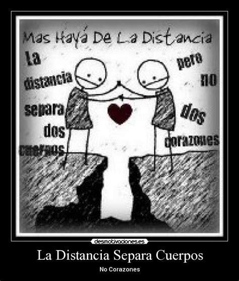 imagenes de amor la distancia no nos separa carteles distancia distancia amor desmotivaciones
