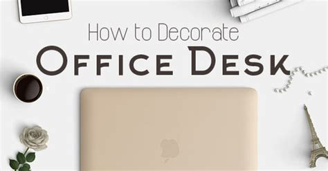 How To Decorate Your Office Desk How To Decorate Office Desk Room And Cubicle Wisestep