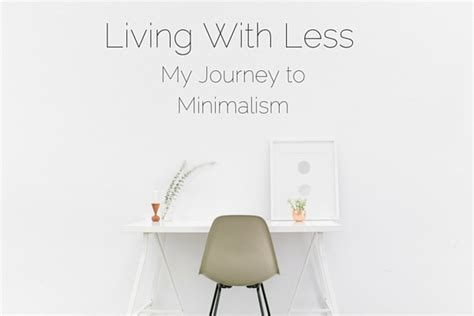 living with less living with less my journey to minimalism
