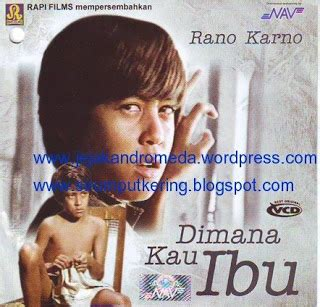 film jadul bagus dunianya film indonesia jadoel rano karno dalam dimana