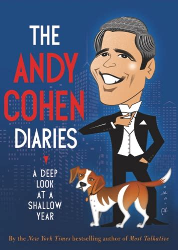 the andy cohen diaries a look at a shallow year books bravo host dishes dirt in andy cohen diaries macau
