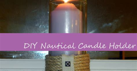 Smart N Snazzy Diy Nautical Hurricane Candle Holder
