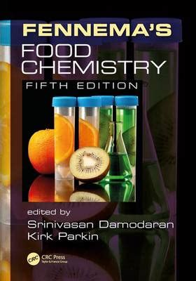chemistry for you fifth fennema s food chemistry fifth edition srinivasan damodaran kirk l parkin foyles bookstore