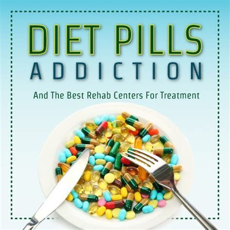 Top Detox Programs by Diet Pills Addiction And The Best Rehab Centers For Treatment