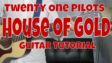 how to play house of gold on guitar twenty one pilots quot house of gold quot how to play guitar easy guitar tutorial