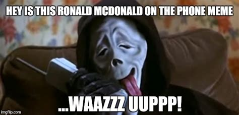 Wassup Meme - ghostface scary movie imgflip