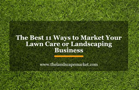the best 11 ways to market your lawn care or landscaping