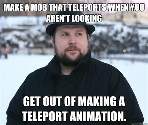 Make A Meme Out Of Your Own Picture - make a mob that teleports when you aren t looking get out