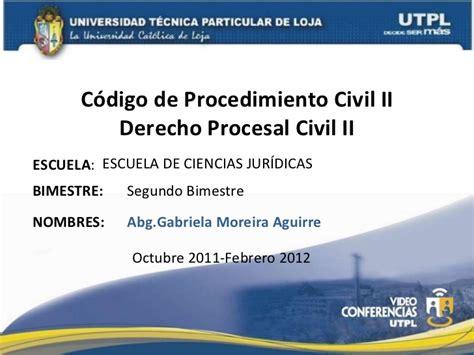 codigo de procedimiento civil bolivia codigo de procedimiento civil utpl c 211 digo de procedimiento civil ii ii bimestre octubre