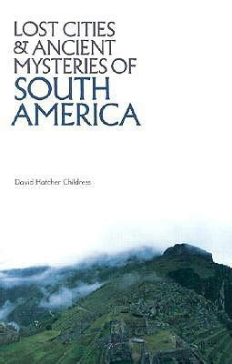 Book Review Is The Best City In America By Dave by Lost Cities And Ancient Mysteries Of South America Lost