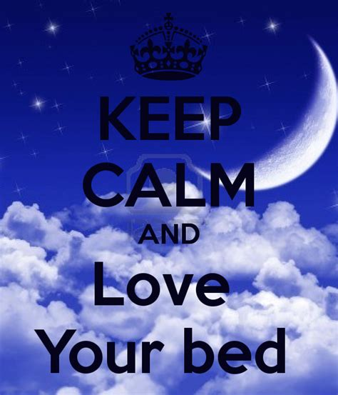 your bed keep calm and love your bed keep calm and carry on image