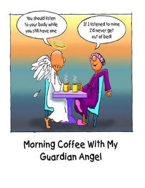 Guardian Angel Humor 21 Best Images About Coffee Morning Weekend On