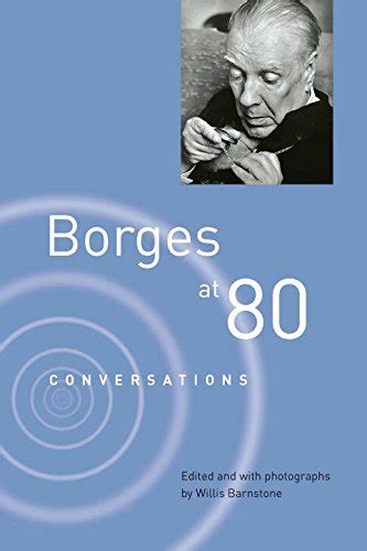 Book Review Conversations And Cosmopolitans By Robert And by A Book Review By Robert Schaefer Borges At 80 Conversations