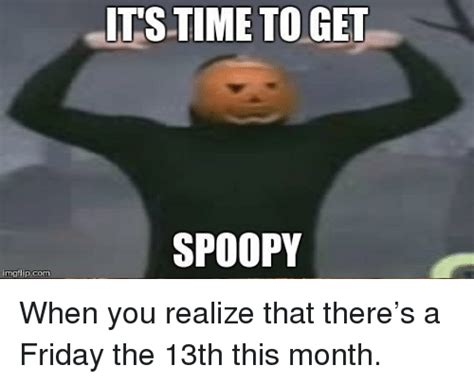 its time to get spoopy imgfilipcom friday meme on me me