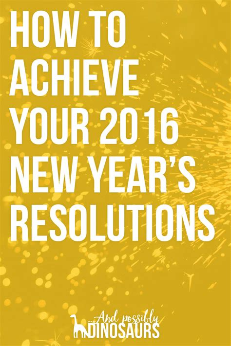 how to achieve your 2016 new years resolutions and