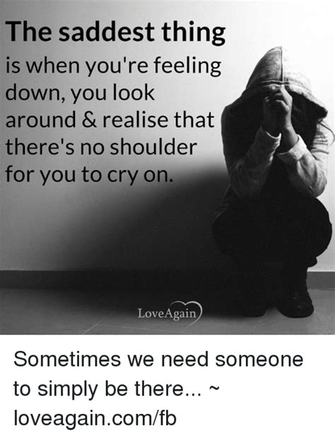 Feeling Down Meme - 25 best memes about when youre feeling down when youre