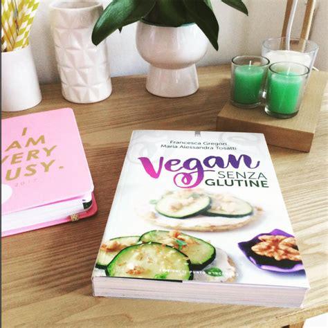 nuove uscite in libreria nuove uscite in libreria vegan senza glutine di