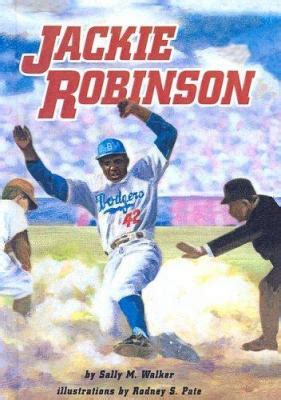 jackie robinson picture book jackie robinson by sally m walker rodney s pate
