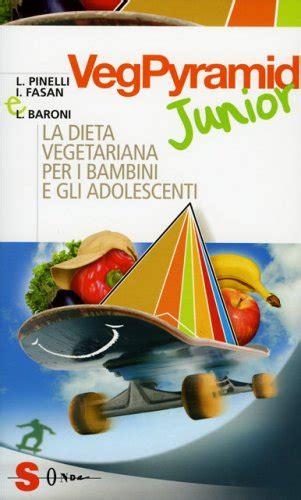alimentazione vegetariana bambini vegpyramid junior la dieta vegetariana per i bambini e