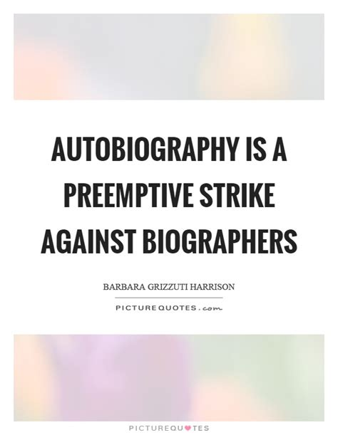 quotes about biography and autobiography autobiography quotes sayings autobiography picture quotes