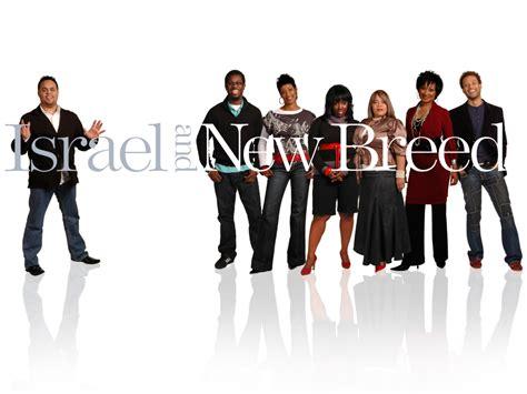 new breeds new premiere israel new breed jesus at the center the gospel guru