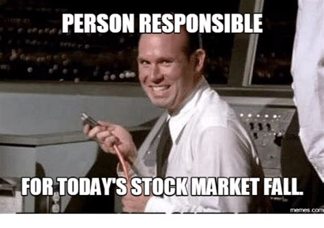 Stock Memes - person responsible for today s stock market fall memescom