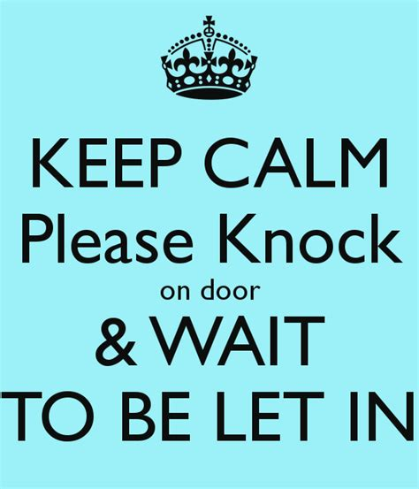 Knock The Door Sign by Keep Calm Knock On Door Wait To Be Let In Poster