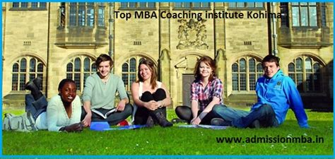 Mba Entrance Coaching Centres In Trivandrum by Top Mba Coaching Institute Kohima Admissionmba