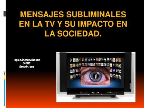 mensajes subliminales que no vemos mensajes subliminales en la tv y su impacto
