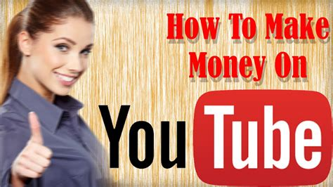 How To Make Money Online On Youtube - how to make money with youtube 3 simple steps