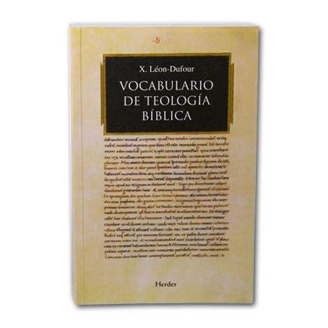 leon dufour xavier vocabulario de teologia biblica vocabulario de teolog 237 a b 237 blica l 233 on dufour