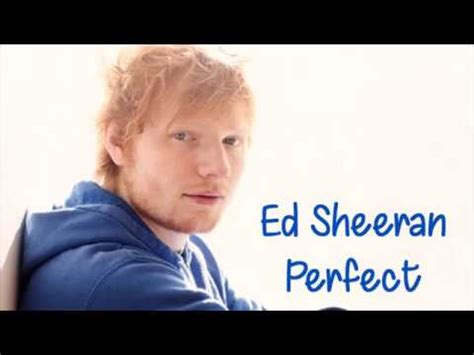 ed sheeran perfect hq ed sheeran perfect lyrics youtube