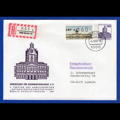Brief 20g Schweiz Atm Berlin Wert 160 Pfg Auf Privat Ga Als R Brief Nach Ch Fdc Ersttag 4 5 87 183 Tilman Dohren