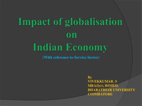 Essay On Globalization And Its Impact On Indian Culture by Impact Of Globalisation On Indian Economy