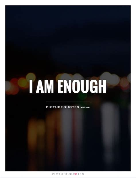 i quotes i am enough picture quotes